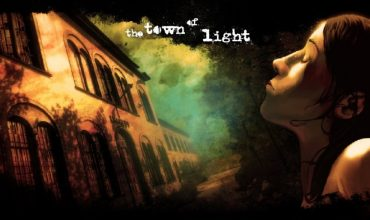 The Town of Light – Anteprima