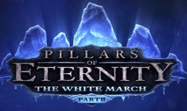Pillars Of Eternity: The White March – Part II arriverà presto