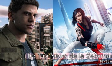 Le Top News della Settimana: Mirror's Edge, Mafia III, Batman, The Technomancer…