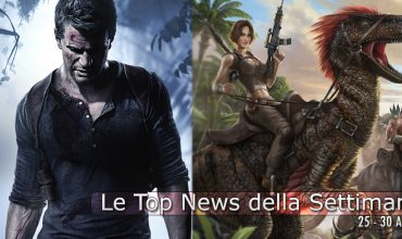Le Top News della Settimana: Uncharted 4, One Piece, ARK: Survival Evolved, Gears of War 4, Dead Island…
