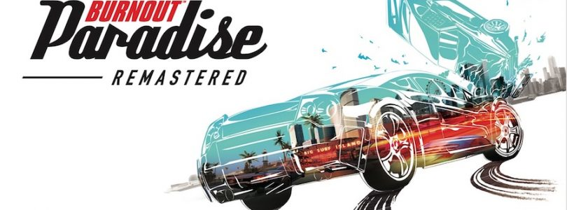 Burnout Paradise Remastered – Recensione